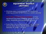 equipment branch buying