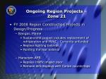 ongoing region projects zone 21