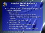 ongoing region projects zone 211
