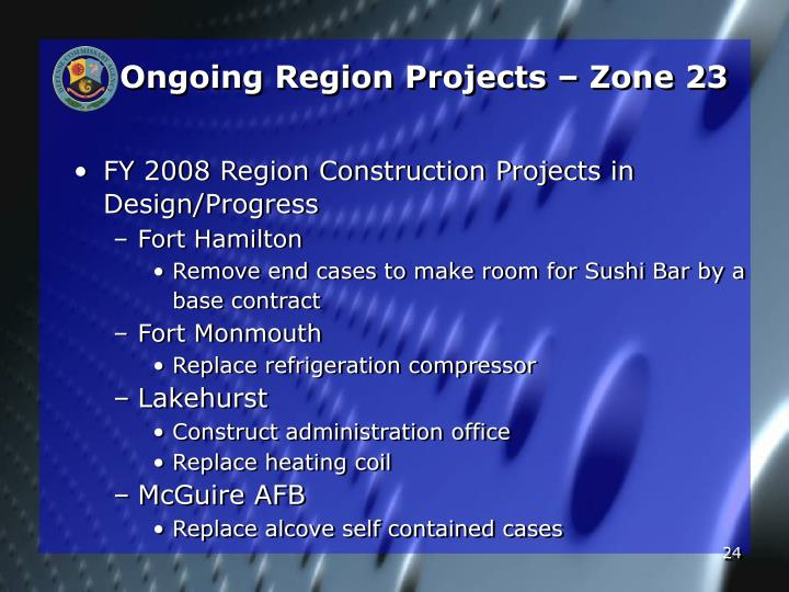 Ongoing Region Projects – Zone 23