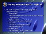ongoing region projects zone 231