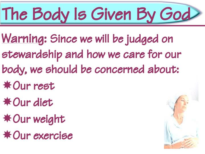 The Body Is Given By God