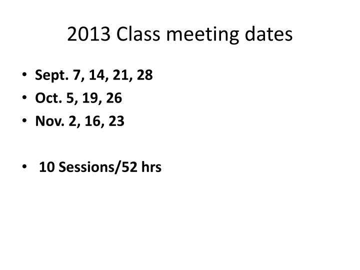 2013 Class meeting dates