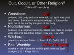 cult occult or other religion biblical examples