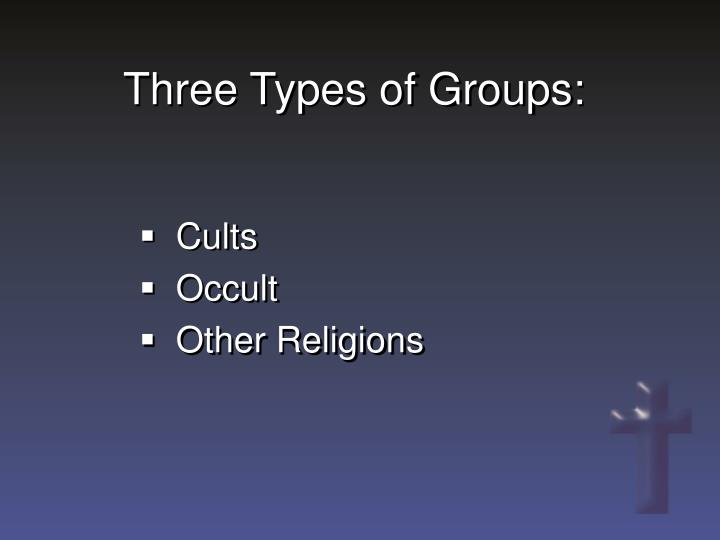 Three Types of Groups: