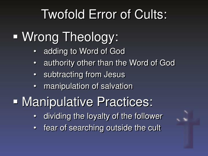 Twofold Error of Cults: