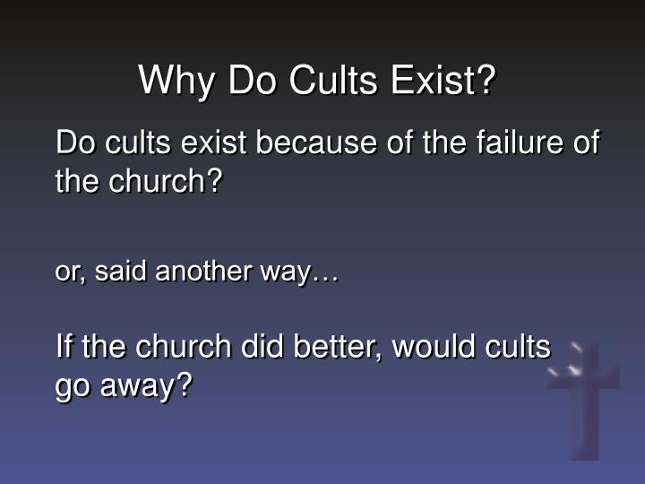 Why Do Cults Exist?