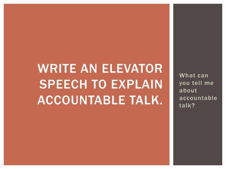 Write an elevator speech to explain accountable talk.
