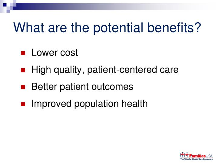 What are the potential benefits?