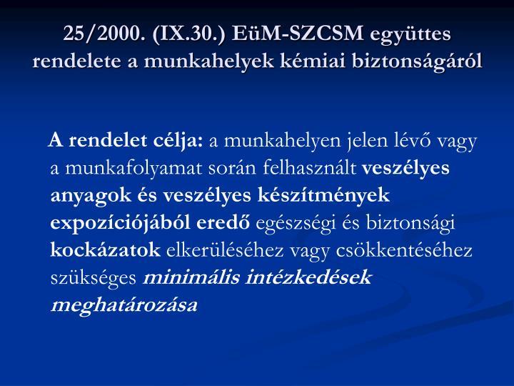 25/2000. (IX.30.) EüM-SZCSM együttes rendelete a munkahelyek kémiai biztonságáról