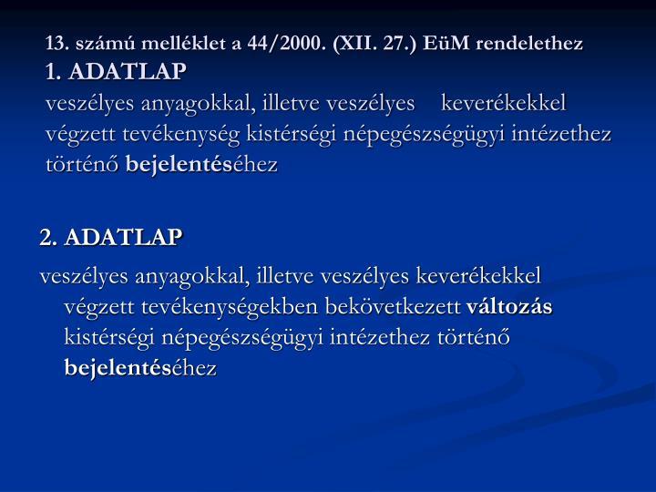 13. számú melléklet a 44/2000. (XII. 27.) EüM rendelethez