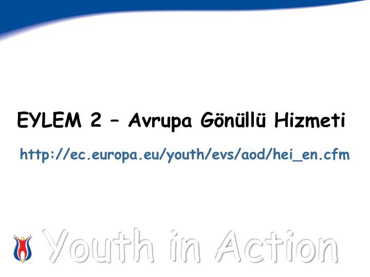 EYLEM 2 – Avrupa Gönüllü Hizmeti