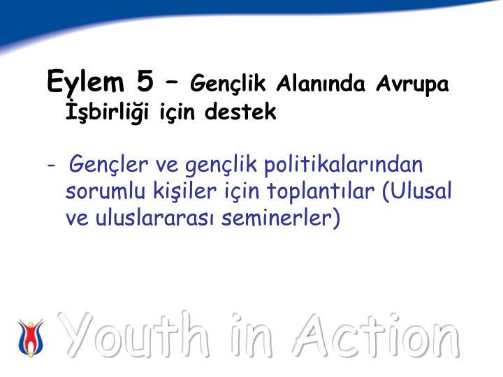 Eylem 5 –