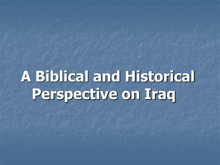 A Biblical and Historical Perspective on Iraq