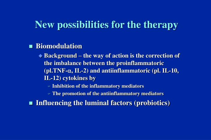 New possibilities for the therapy