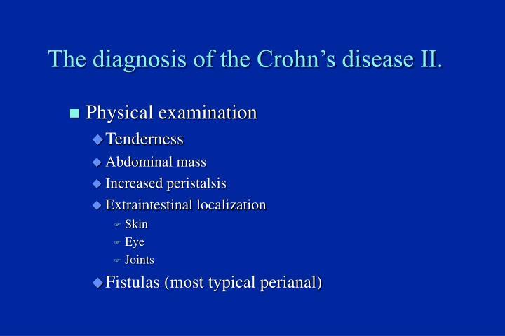 The diagnosis of the Crohn's disease II.