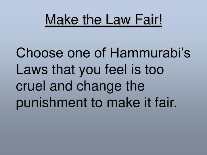 Make the Law Fair!