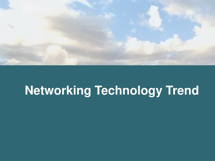 Networking Technology Trend
