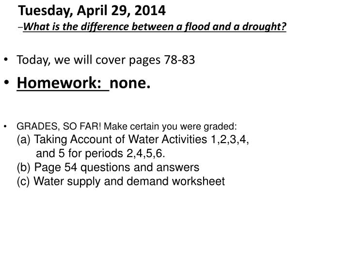 Tuesday april 29 2014 what is the difference between a flood and a drought
