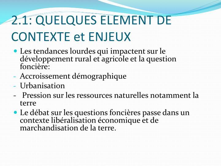 2.1: QUELQUES ELEMENT DE CONTEXTE et ENJEUX