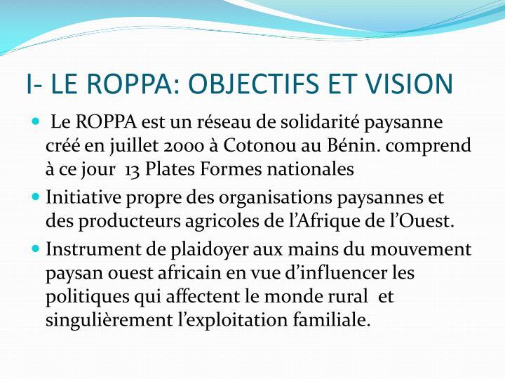 I- LE ROPPA: OBJECTIFS ET VISION