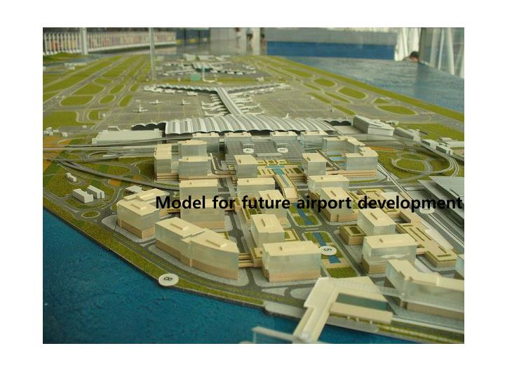 Model for future airport development