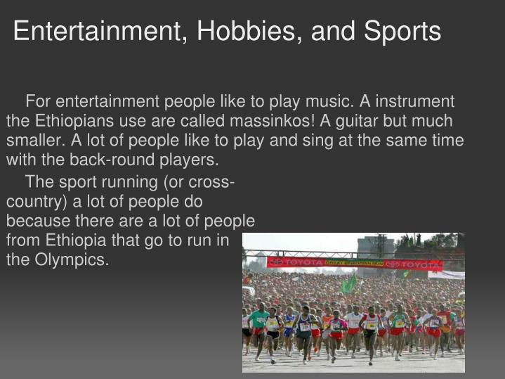 Entertainment, Hobbies, and Sports