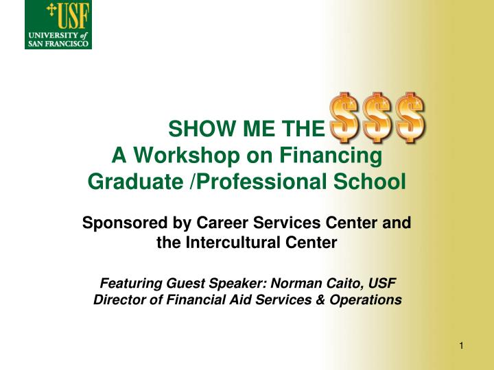 Show me the a workshop on financing graduate professional school