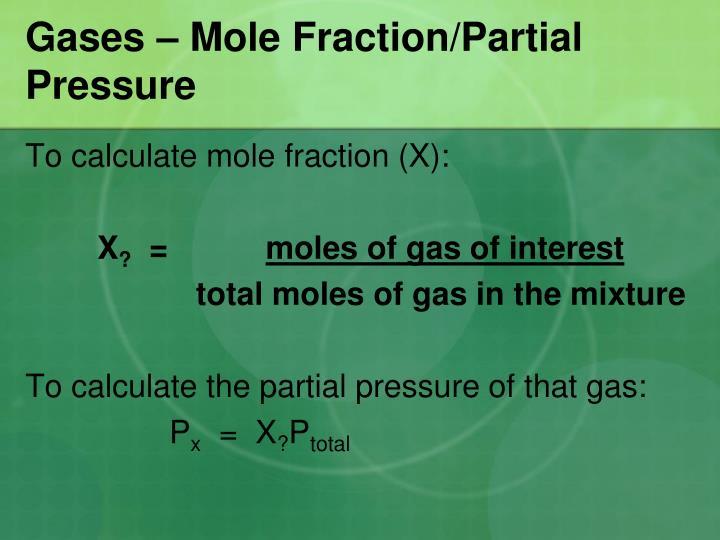 Gases – Mole Fraction/Partial Pressure