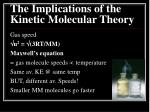 the implications of the kinetic molecular theory