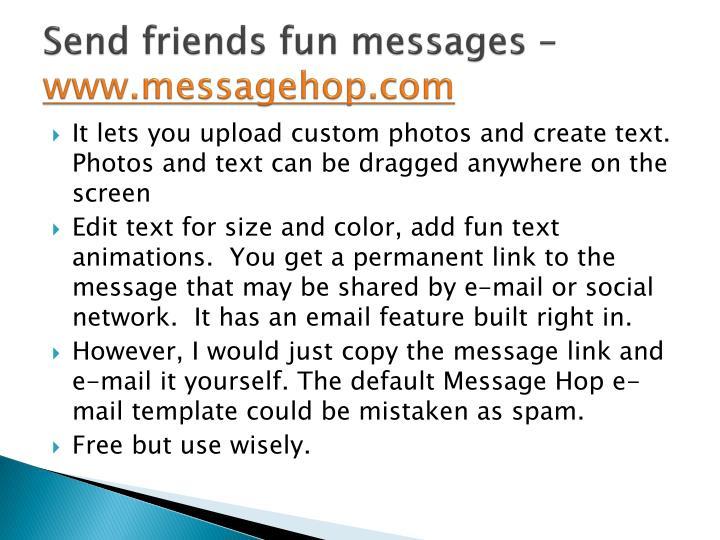 Send friends fun messages –
