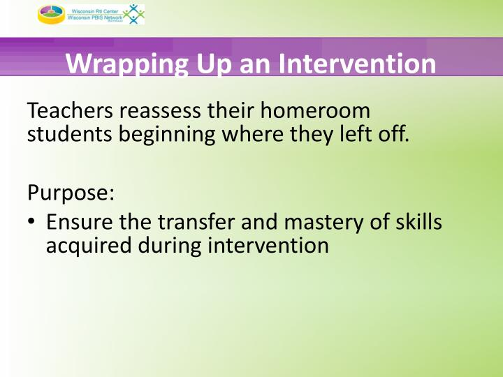Wrapping Up an Intervention
