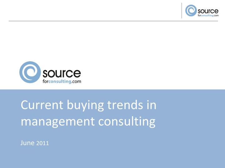 Current buying trends in management consulting
