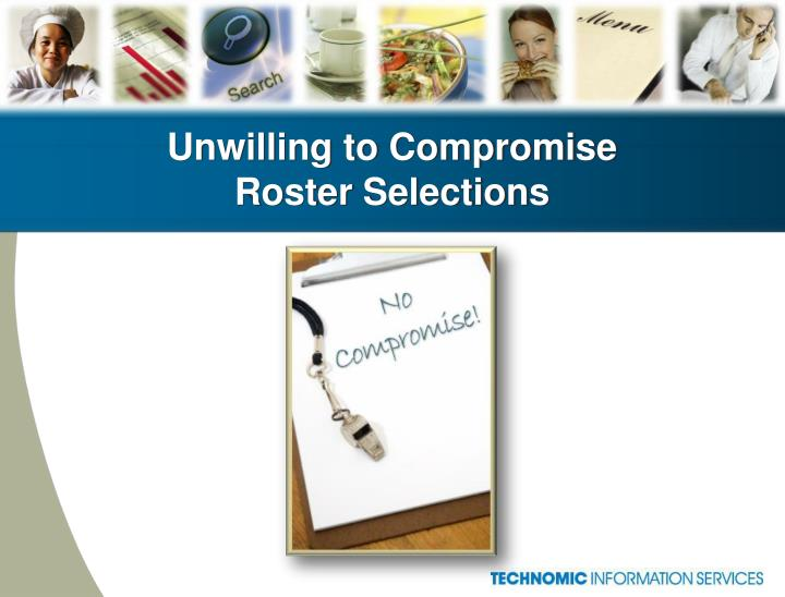 Unwilling to Compromise