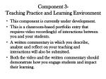component 3 teaching practice and learning environment