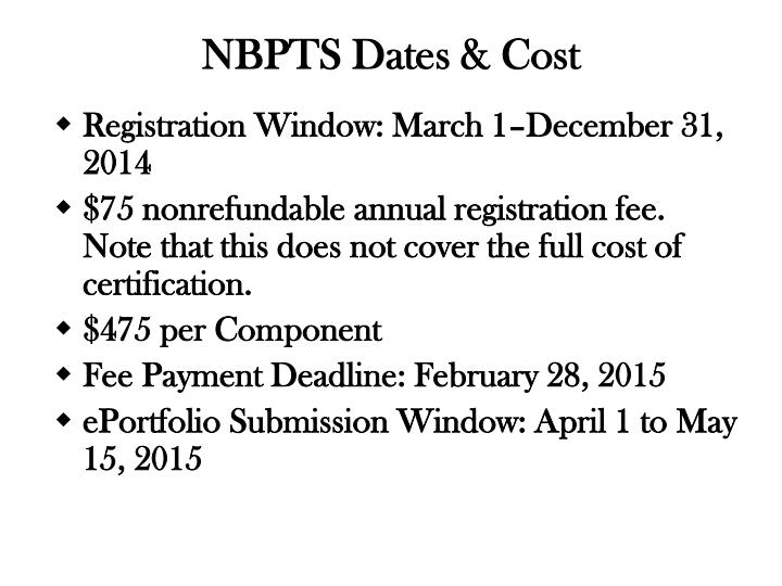 NBPTS Dates & Cost