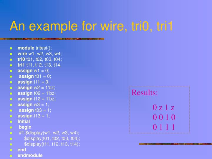 An example for wire, tri0, tri1