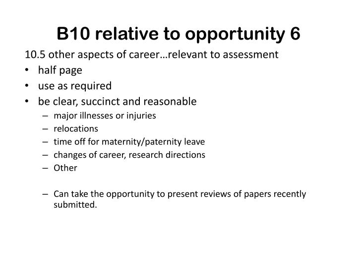 B10 relative to opportunity 6