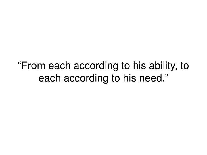 From each according to his ability to each according to his need