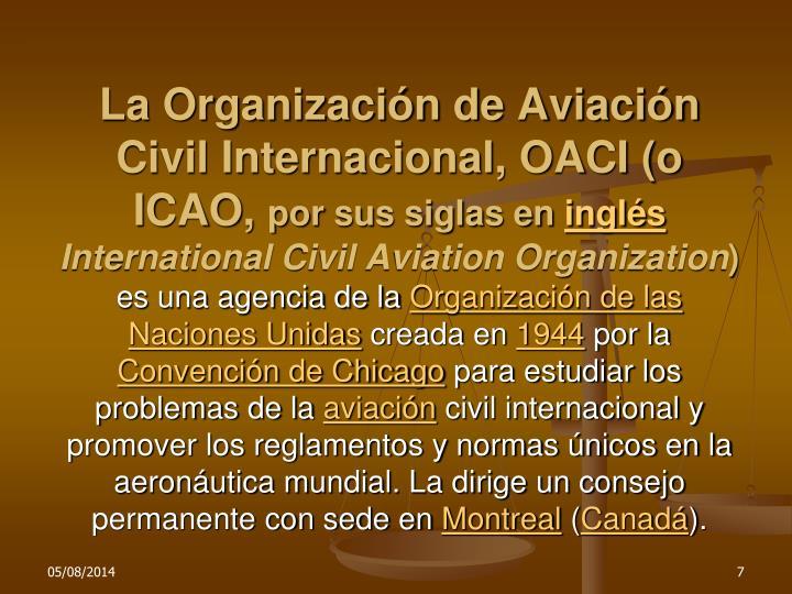 La Organización de Aviación Civil Internacional, OACI (o ICAO,