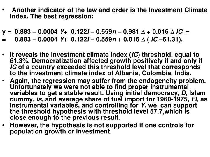 Another indicator of the law and order is the Investment Climate Index. The best regression: