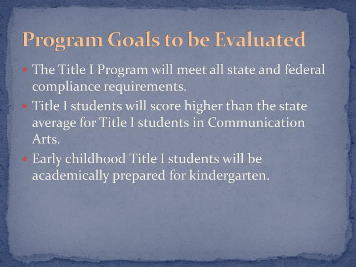 Program Goals to be Evaluated