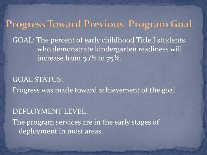 Progress Toward Previous  Program Goal