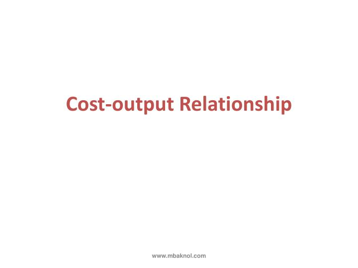 Cost-output Relationship
