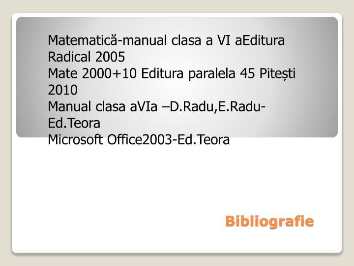 Matematică-manual clasa a VI aEditura Radical 2005
