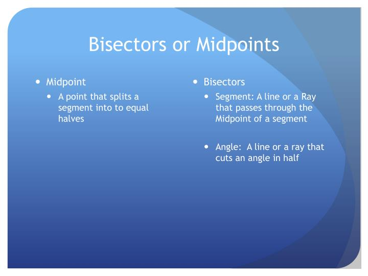 Bisectors or Midpoints