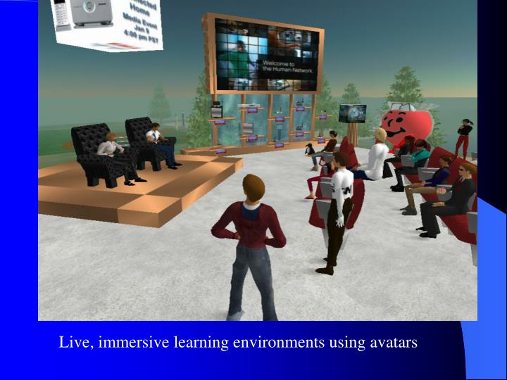 Live, immersive learning environments using avatars
