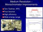 medium resolution monochromator improvements