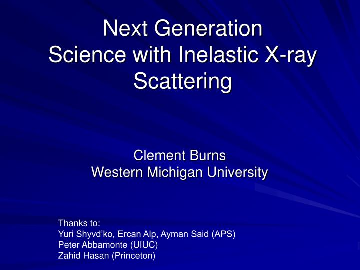 Next generation science with inelastic x ray scattering