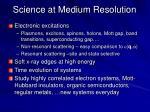 science at medium resolution